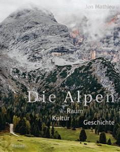 Gelungener Überblick über die Kulturgeschichte der Alpen: Jon Mathieus neues Buch